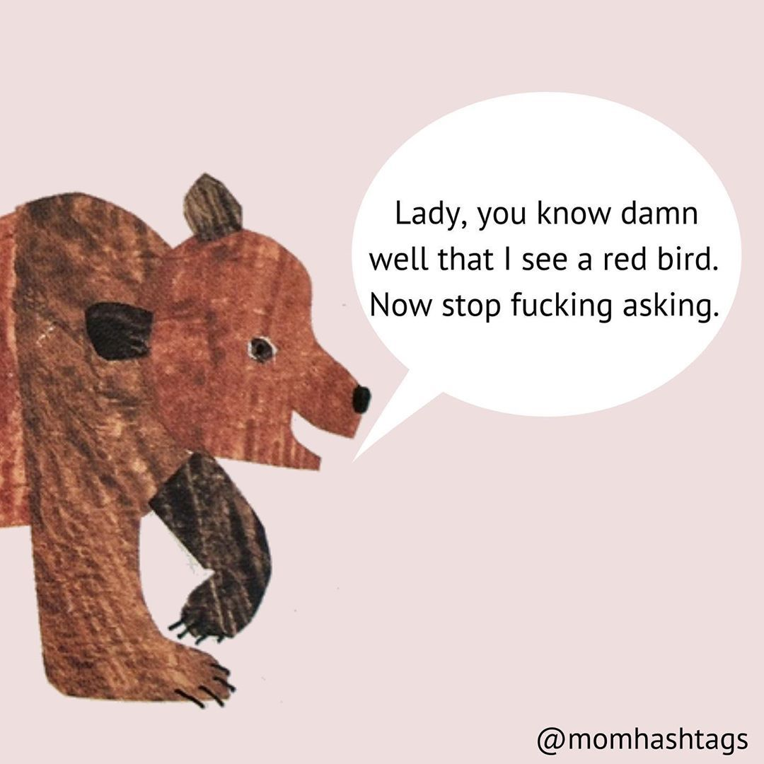 Sahm Maker Of Mom Memes On Instagram Okay Okay Red Bird How