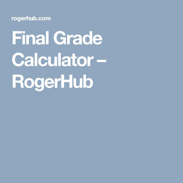 Final Grade Calculator Rogerhub Kids Final Grade Calculator