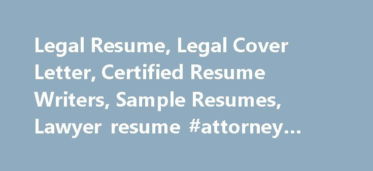 Legal Resume, Legal Cover Letter, Certified Resume Writers, Sample - attorney associate resume