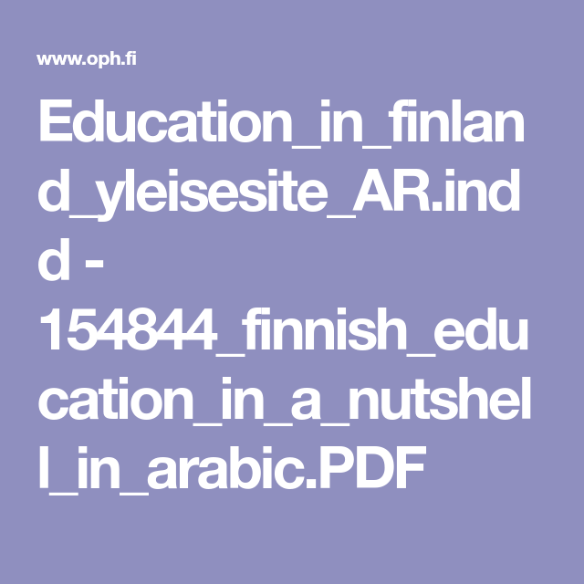Education In Finland Yleisesite Ar Indd 154844 Finnish Education In A Nutshell In Arabic Pdf Education Finnish In A Nutshell