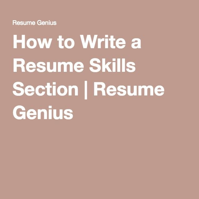 How To Write A Resume Skills Section Resume Genius Work It