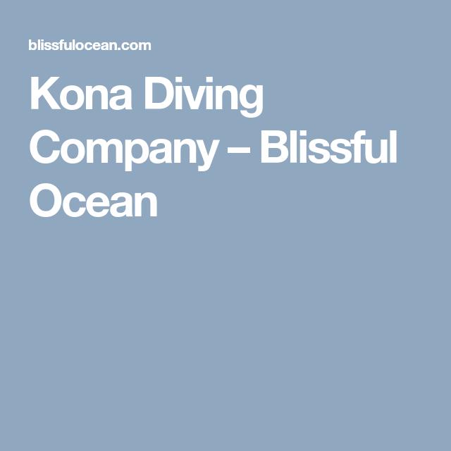 Kona Diving Company >> Kona Diving Company Blissful Ocean Blissful Ocean