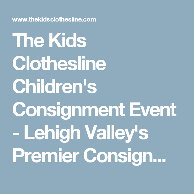 The Kids Clothesline Classy The Kids Clothesline Children's Consignment Event Lehigh Valley's