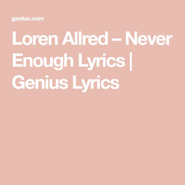 Loren Allred – Never Enough Lyrics | Genius Lyrics | lyrics