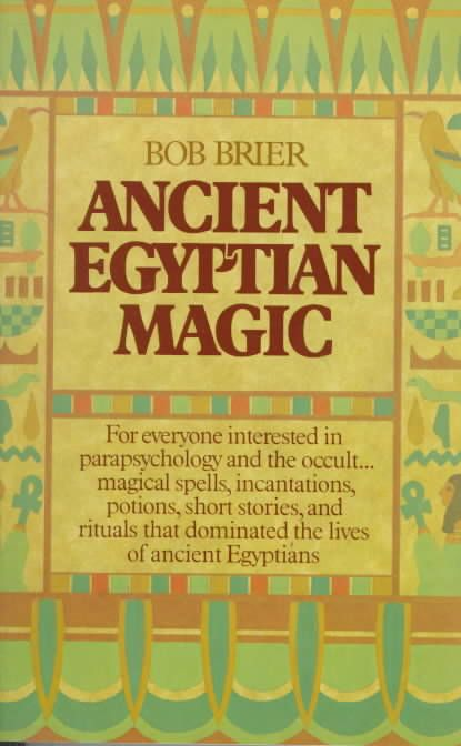 Ancient Egyptian Magic is the first authoritative modern ...