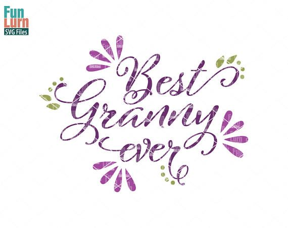 Free You will get digital high resolution svg, dxf, jpg and png that you can use with your cricut, silhouette and other cutting machines! Best Granny Ever Svg Best Grandma Best Nana Mothers Day Etsy Cricut Vinyl Paper Best Mom SVG, PNG, EPS, DXF File