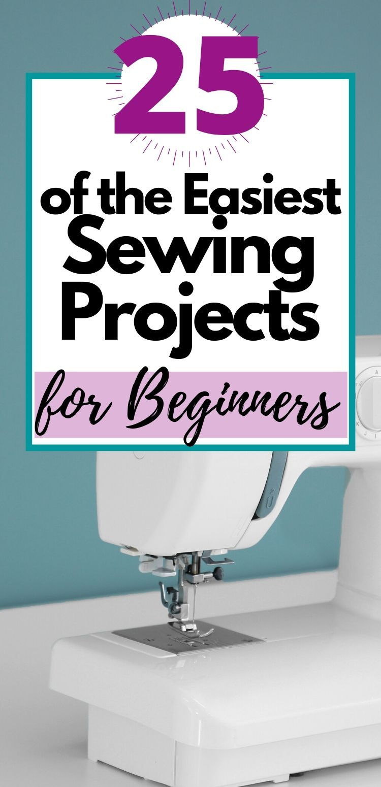 25 EASY Sewing Projects for Beginners