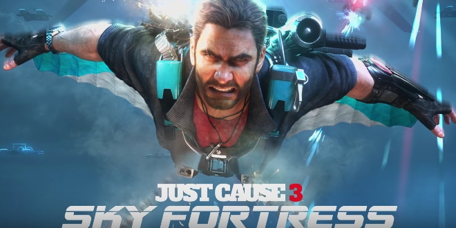 Just Cause 3 Dlc Sky Fortress Takes Off This March Just Cause 3 Master Tour Fortress