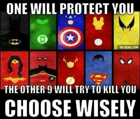I the problem is, that whichever you choose, one of the others can beat you. Unless you are spiderman, in which case you are almost usless. Sorry spiderman.