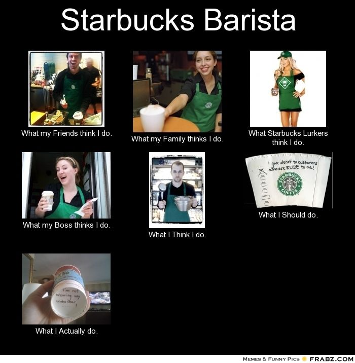 Me At Work Barista Starbucks Memes Working At Starbucks