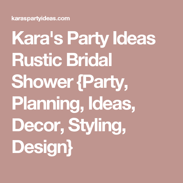 Kara's Party Ideas Rustic Bridal Shower {Party, Planning, Ideas, Decor, Styling, Design}