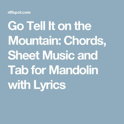 Go Tell It on the Mountain: Chords, Sheet Music and Tab for Mandolin ...