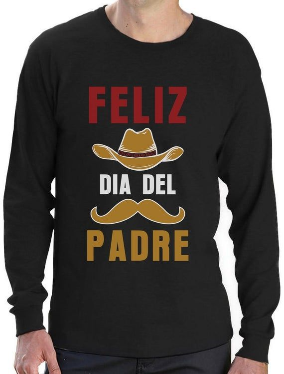 Feliz Dia Del Padre Happy Fathers Day Gift for Dad Long Sleeve T-Shirt