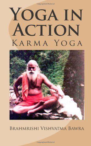 Yoga In Action Karma By Brahmrishi Vishvatma Bawra