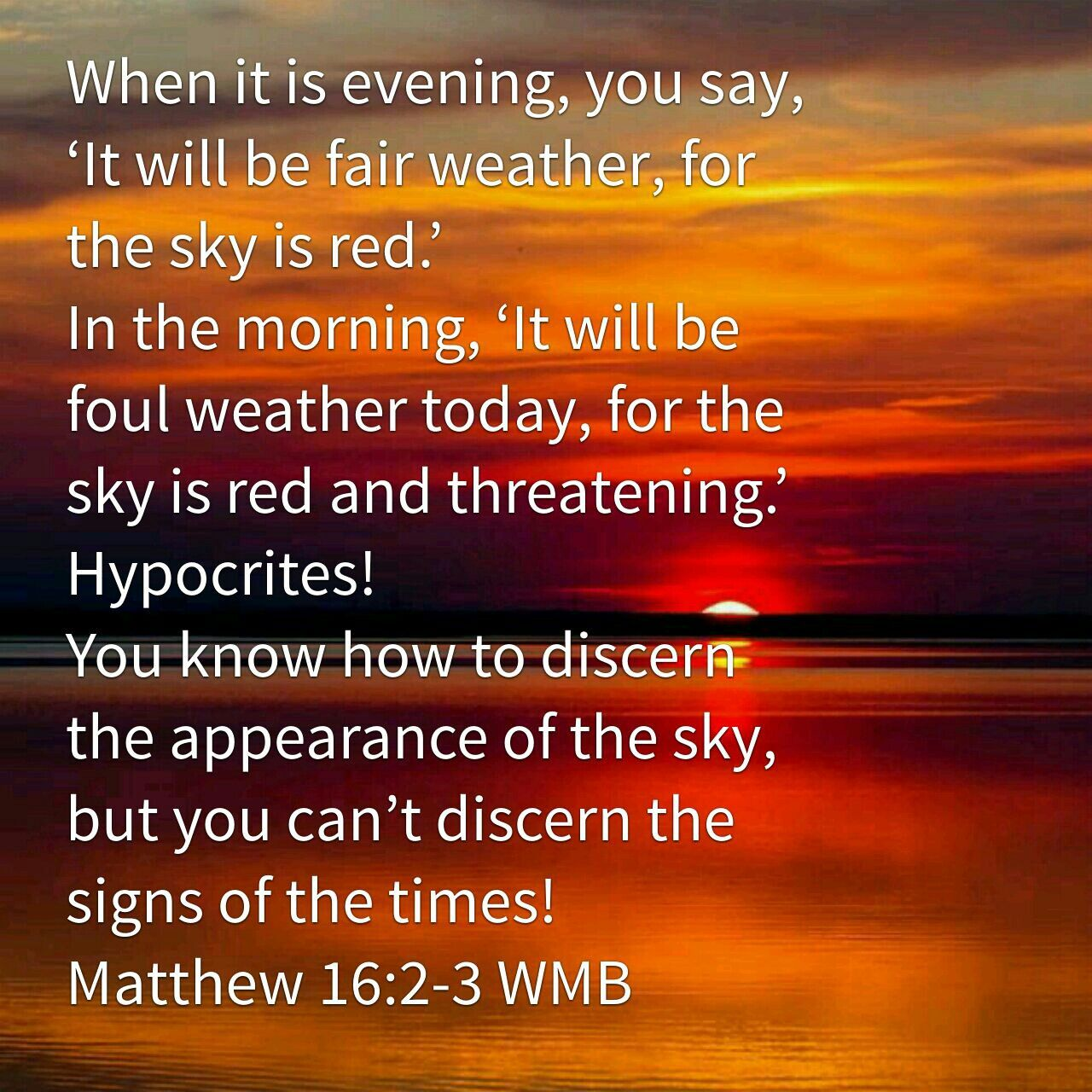 Matthew 16:2-3 WMB | Scripture quotes, Picture quotes, Sayings