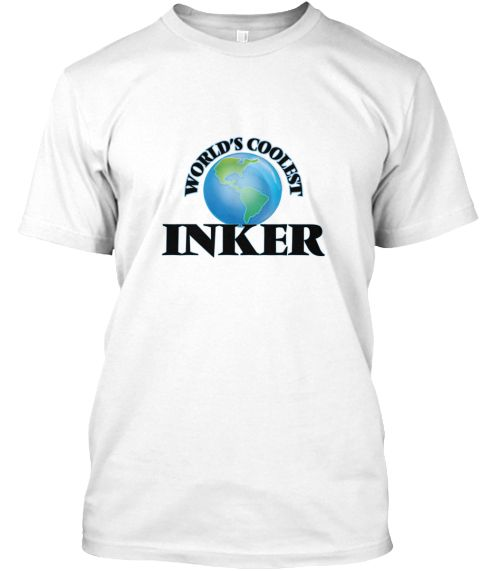 World's Coolest Inker White T-Shirt Front - This is the perfect gift for someone who loves Inker. Thank you for visiting my page (Related terms: World's coolest,Worlds Greatest Inker,Inker,inkers,comic book,collectible comic book,old comic book, ...)