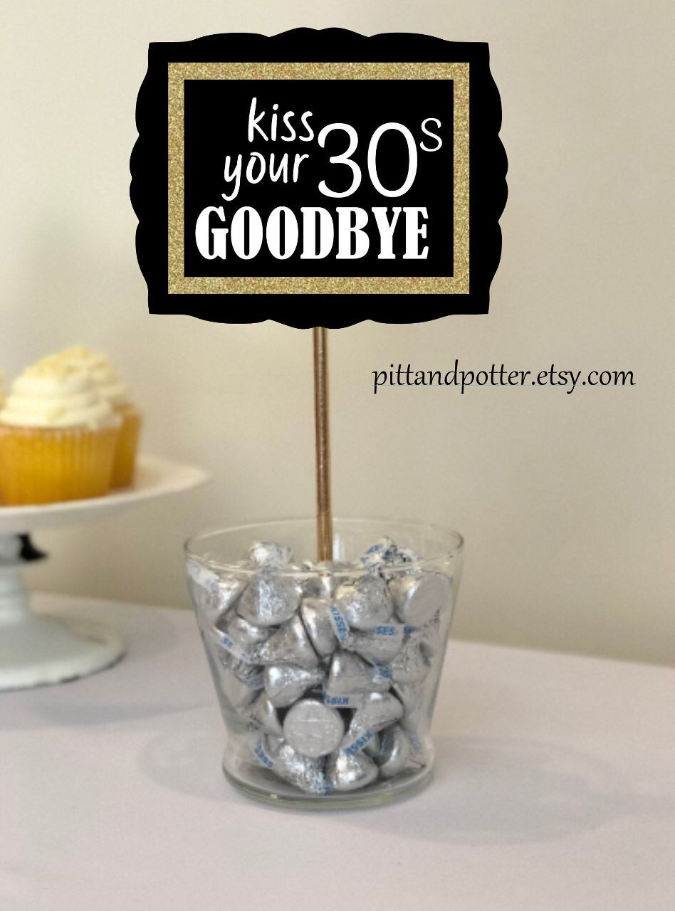 40th Birthday Ideas for Women, Kiss Your 30's Goodbye, 40th Birthday Ideas