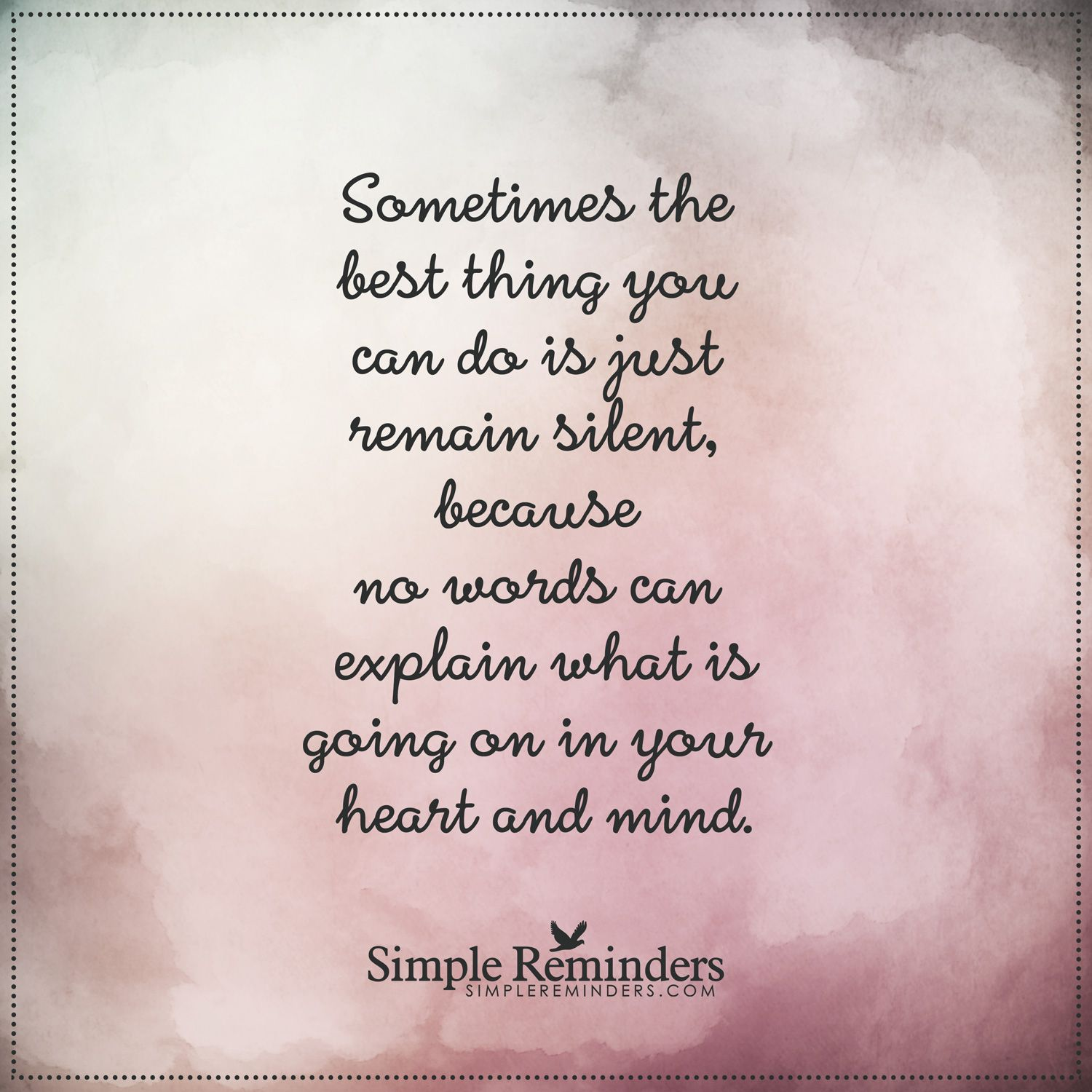 Remain Silent Sometimes The Best You Can Do Is Just Remain