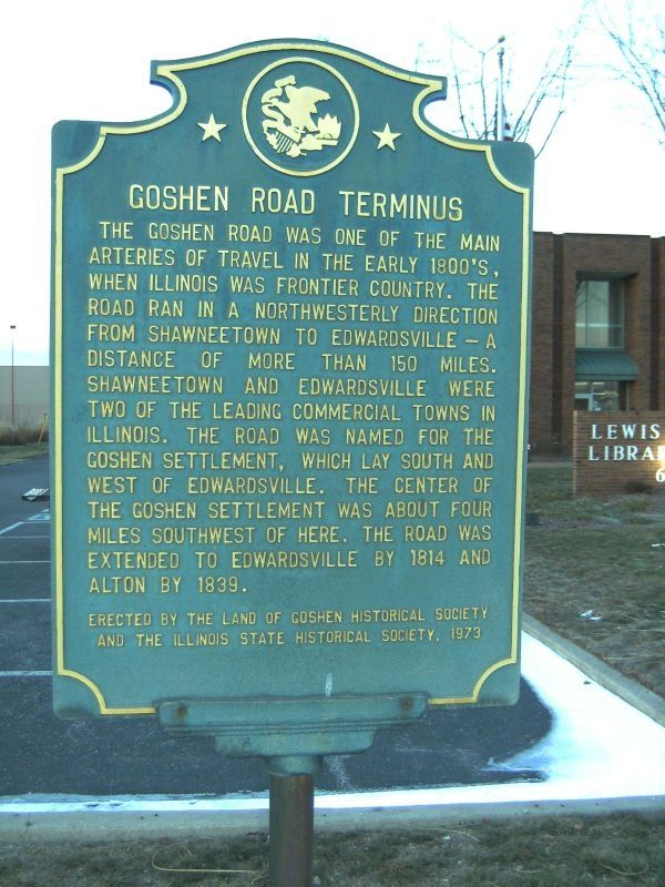 Goshen Road Terminus Historical Marker Located In Edwardsville On The Grounds Of The Lewis Clark Library Syste Historical Marker East St Louis Historical