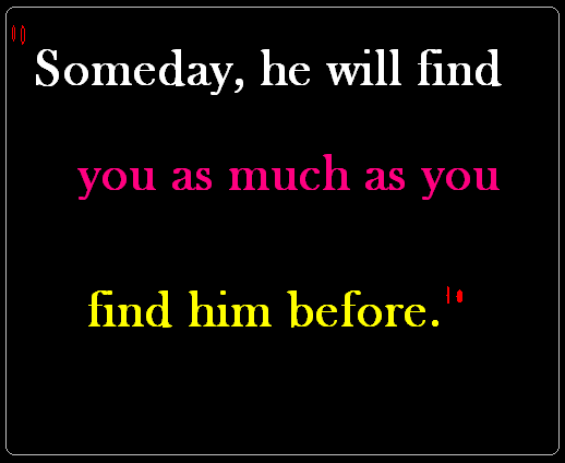 Love Quotes For Her Someday He Will Find You Quotes In Life