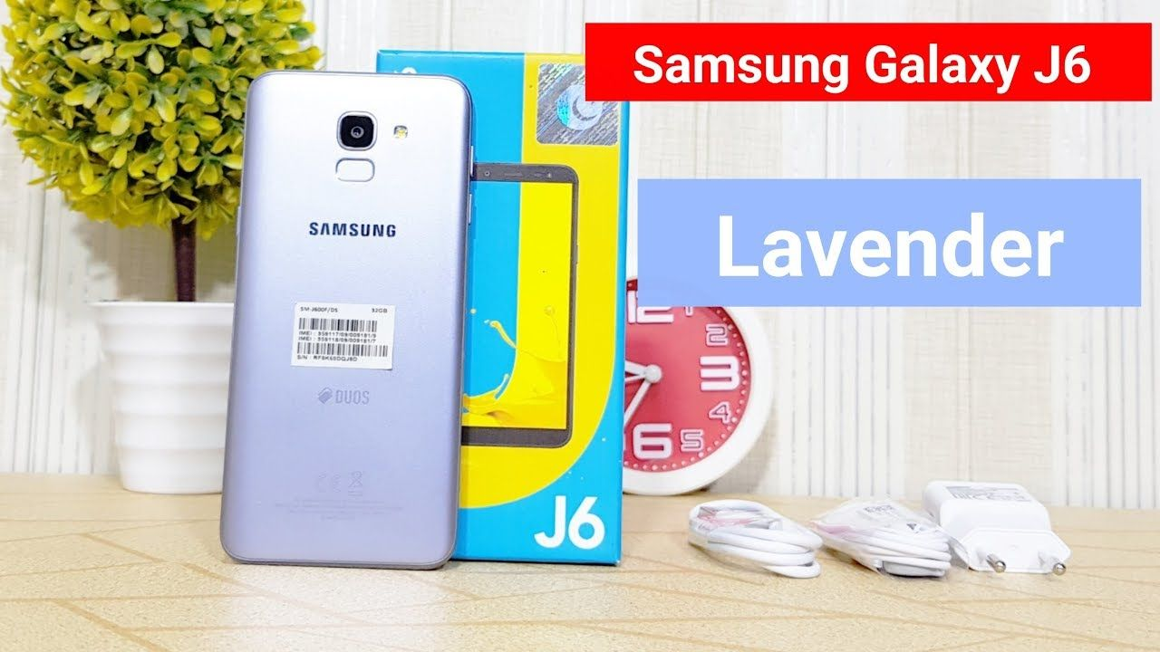 Samsung Galaxy J6 Lavender Unboxing First Impression Samsung Galaxy Galaxy Samsung