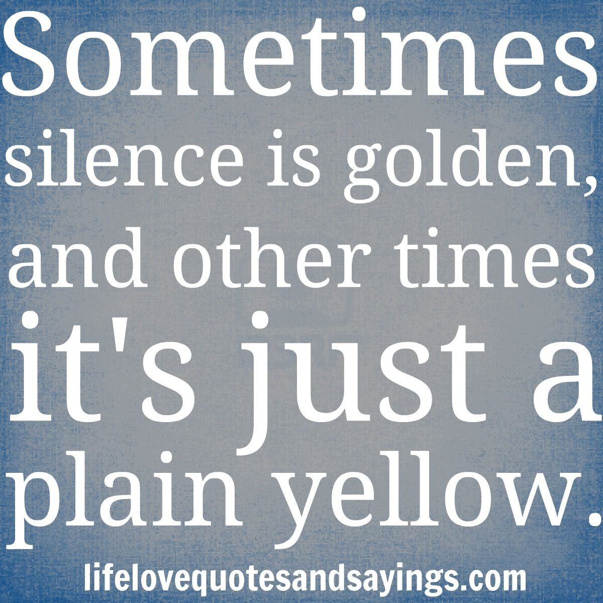 Pin By Mario Jara On Quotes Silence Is Golden Silence Quotes Inspirational Quotes