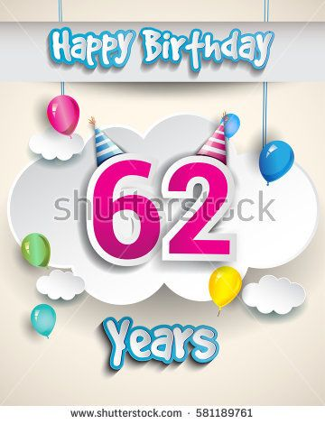 62nd birthday celebration design with clouds and balloons design 62nd birthday celebration design with clouds and balloons design greeting card and invitation for the celebration party of sixty two years anniversary m4hsunfo