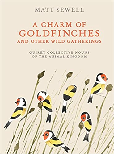 A Charm of Goldfinches and Other Wild Gatherings Quirky