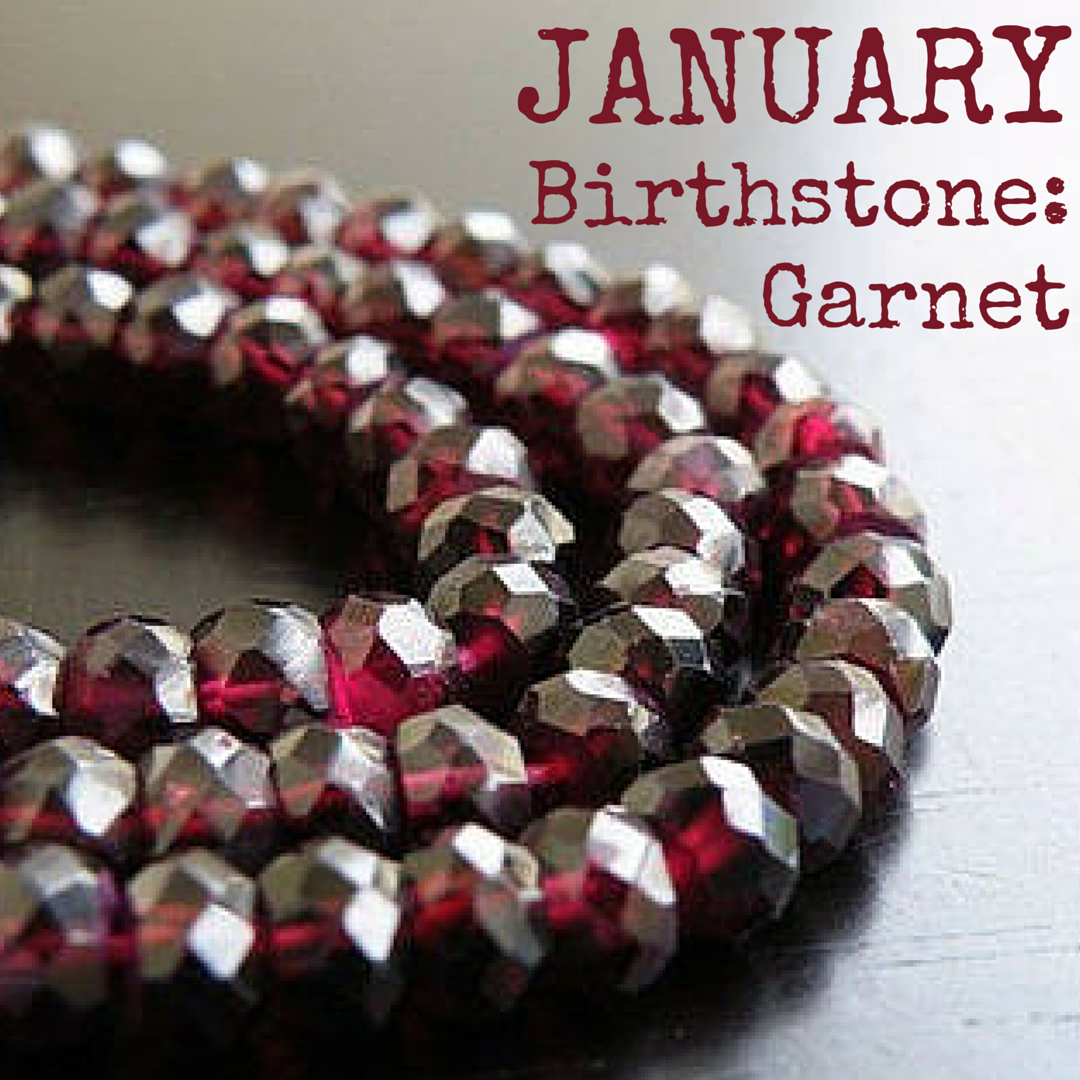 The birthstone for January is garnet!