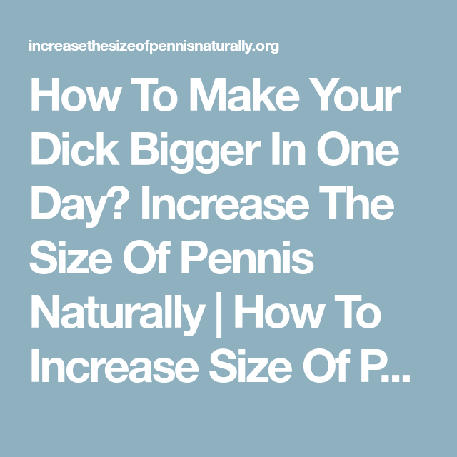 How to have a big dick