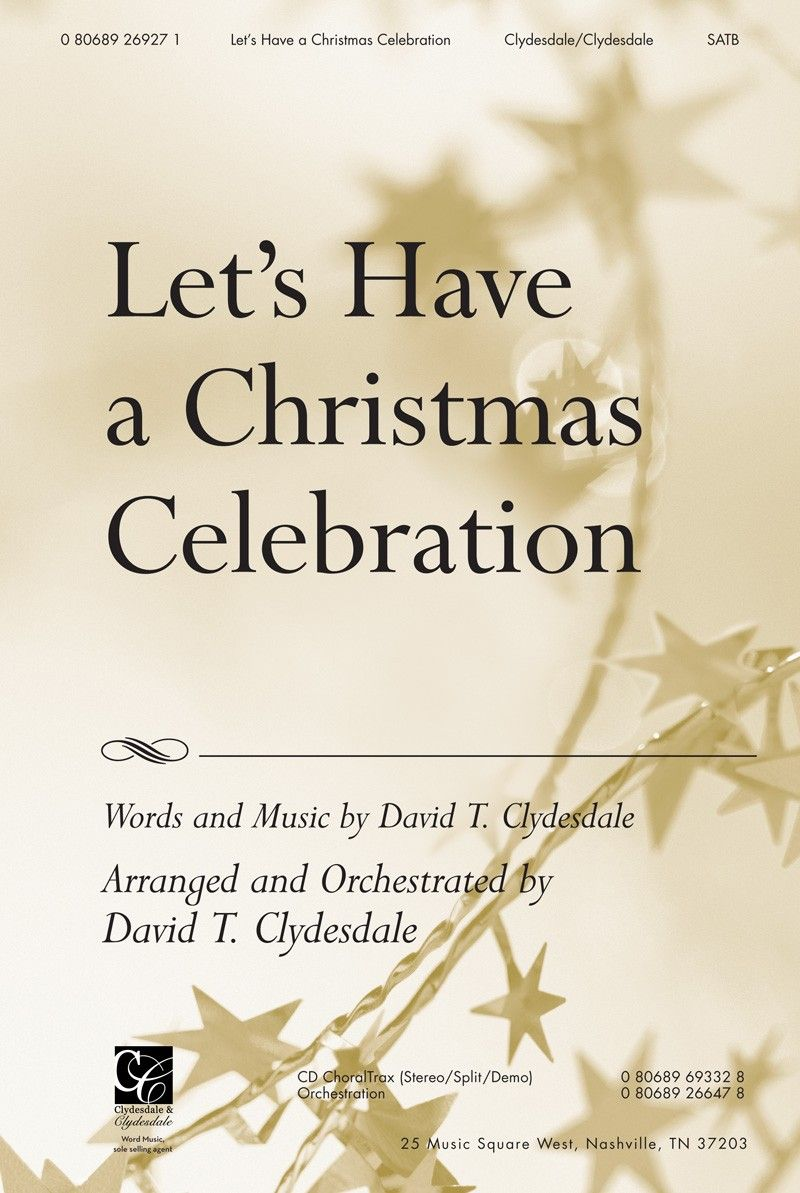 Let\'s Have A Christmas Celebration arr. by David T. Clydesdale ...