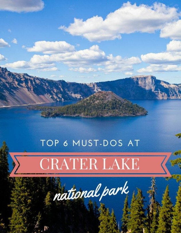 Top 6 Must-Dos at Crater Lake National Park #craterlakenationalpark