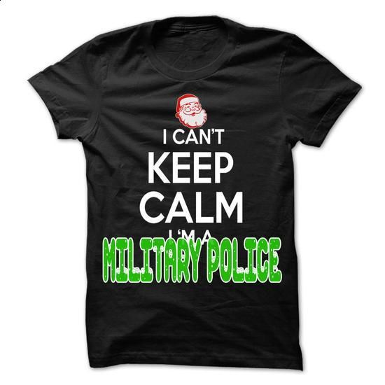 Keep Calm Military police... Christmas Time ... - 0399  - #shirt refashion #cowl neck hoodie. BUY NOW => https://www.sunfrog.com/LifeStyle/Keep-Calm-Military-police-Christmas-Time--0399-Cool-Job-Shirt-.html?68278