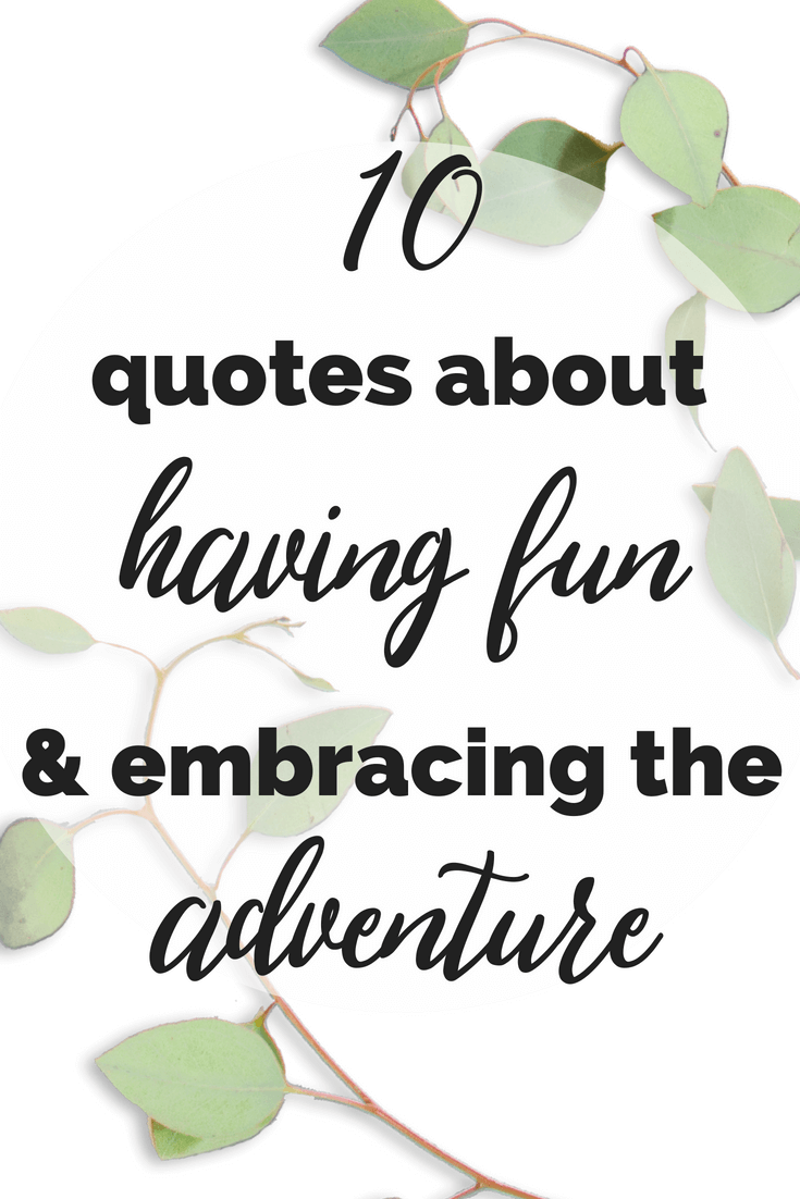10 Quotes About Having Fun And Enjoying The Moment I M Busy Being Awesome Quotes About Having Fun Moments Quotes Play Quotes