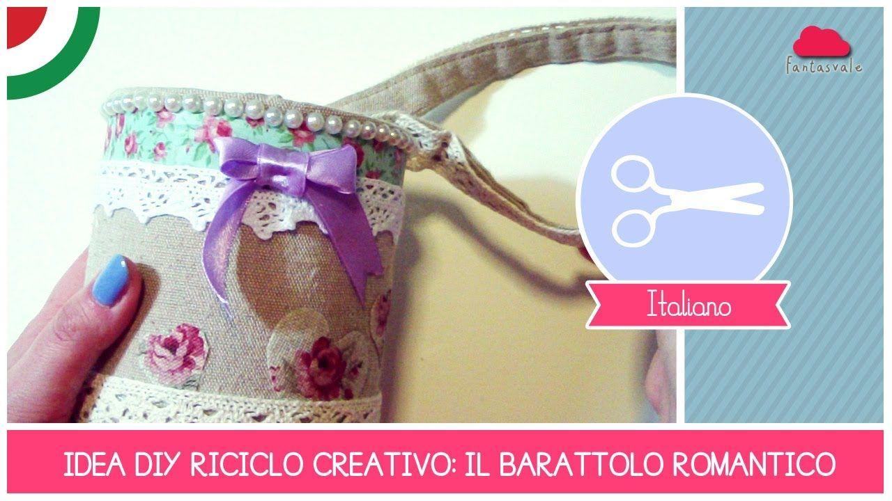 Tutorial RICICLO CREATIVO: come creare un barattolo con manico stile rom...