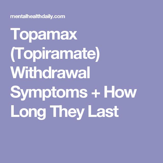 Topamax Topiramate Withdrawal Symptoms How Long They
