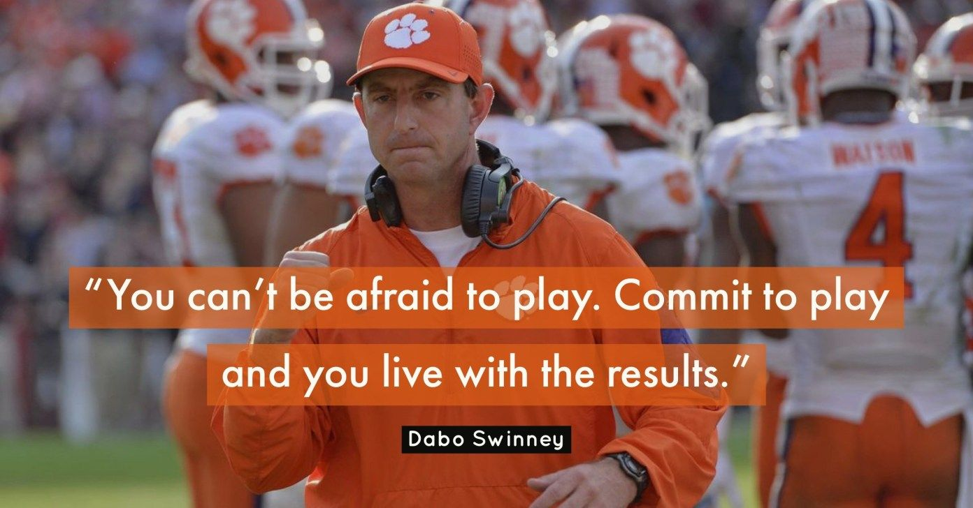 21 Best Dabo Swinney Quotes On Coaching Leadership And Success Clemson Tigers Football Coach Quotes Clemson Football
