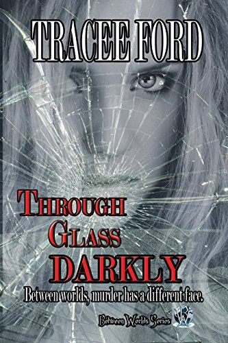 Through glass darkly between worlds book 3 by tracee ford http through glass darkly between worlds book 3 by tracee ford httpamazondpb00v7m1mz2refcmswrpidpojnaxb0r2vscw fandeluxe Images