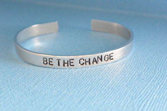 Be The Change Hand Stamped Bracelet by StampedExpressionsCo