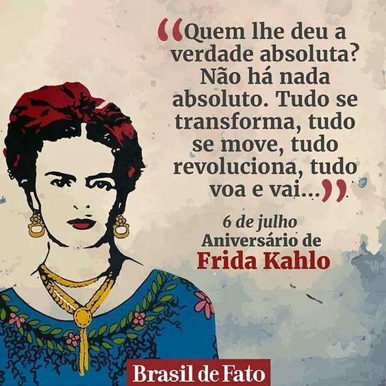 06 De Julho Frase Aniversário De Frida Kahlo Datas Comemorativas