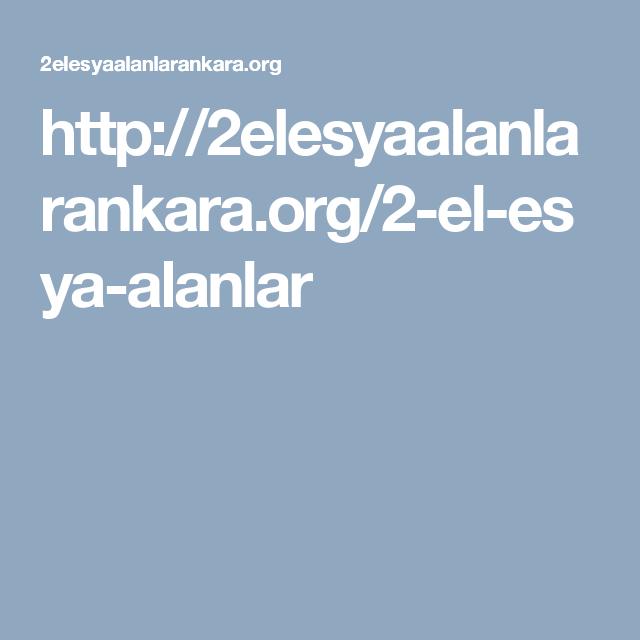 http://2elesyaalanlarankara.org/2-el-esya-alanlar