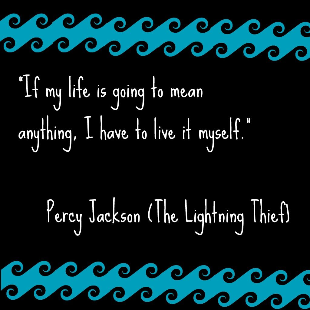 I have this quote on my wall. … | Percy Jackson | Percy… Percy Jackson Quotes