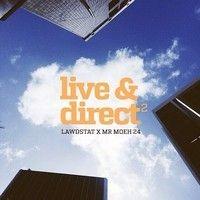 Live&Direct II - Lawd Stat x Mr Moeh 24 by LawdStat on SoundCloud