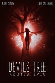 Watch Devil's Tree: Rooted Evil Full-Movie Streaming