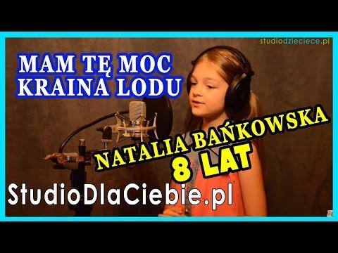 152 Mam Te Moc Kraina Lodu Cover By Natalia Bankowska 8 Lat Youtube In 2020 Kraina Lodu Youtube Piosenki