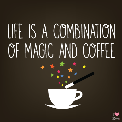 Life Is I Love Coffee Happy Coffee I Love Coffee Coffee Obsession