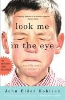 Recommended by Jackie: Look Me in the Eye: My Life with Asperger's by John Elder Robinson.