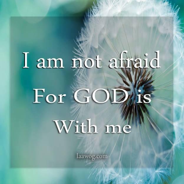 I am not afraid for God is with me.jpg (625×625) | God | Pinterest ...