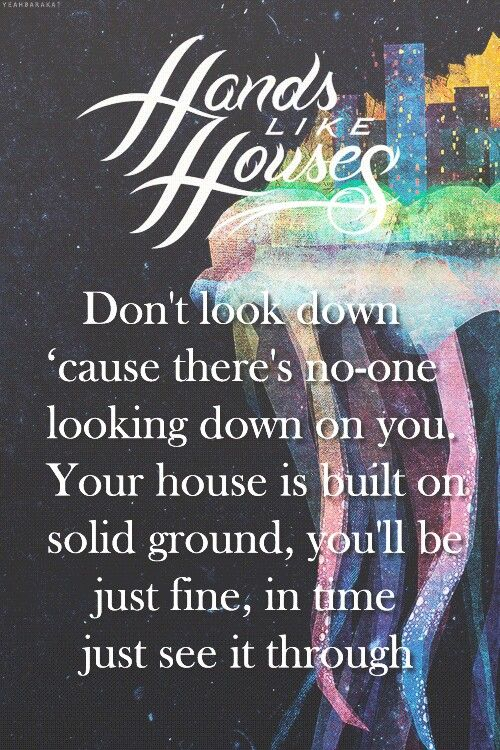 Hands Like Houses Quotes Pinterest House Music