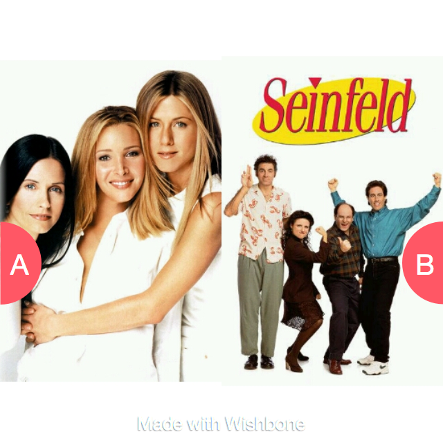 Friends or Seinfeld? Click here to vote @ http://getwishboneapp.com/share/1624399